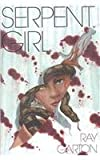Serpent Girl, Ray Garton, 1587671441