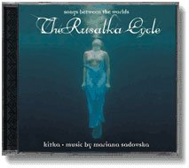 Rusalka Cycle: Songs Between the Worlds by CD Baby