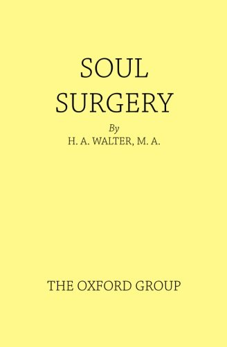 Soul Surgery: Some Thoughts On Incisive Personal Work