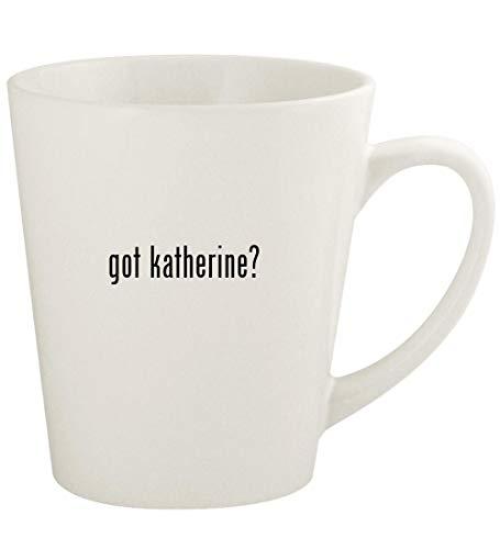 got katherine? - 12oz Ceramic Latte Coffee Mug Cup, White