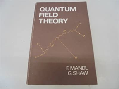 Quantum field theory franz mandl graham shaw 9780471906506 quantum field theory 1st edition fandeluxe Choice Image