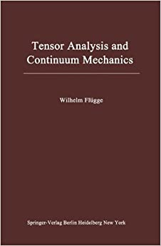 Book Tensor Analysis and Continuum Mechanics