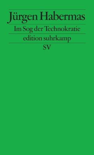 Im Sog der Technokratie: Kleine Politische Schriften XII (edition suhrkamp)