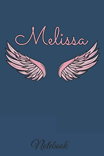 Melissa Notebook: A beautiful personalized angel wings soft cover notebook with 100 lined pages in 6x9 inch format. | Personal Diary | Personalized Journal | Customized Journal (Angel Diary)