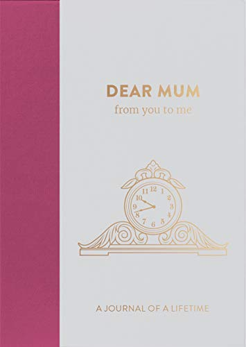 Dear Mum, from you to me: Timeless Edition (Journals of a Lifetime) por from you to me ltd