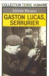 Gaston Lucas, serrurier. Chronique de l'anti-héros par Adélaïde Blasquez