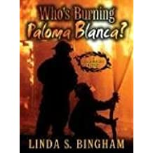 Who's Burning Paloma Blanca? A John & Mary Bolt Mystery by Linda S. Bingham (2004-12-17)