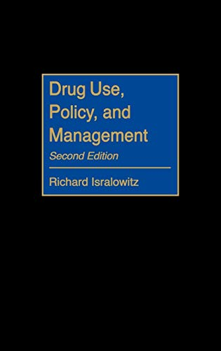Drug Use, Policy, and Management, 2nd Edition