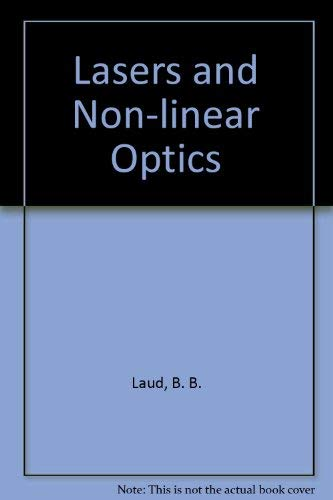 Lasers and Non-Linear Optics (Lasers And Nonlinear Optics By Bb Laud)