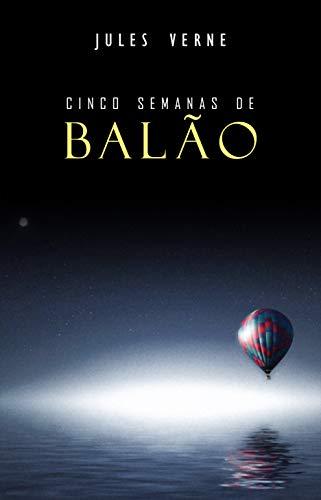 Cinco Semanas de Balão por [Verne, Jules]