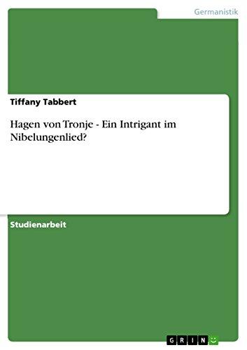 Hagen von Tronje - Ein Intrigant im Nibelungenlied? (German Edition)