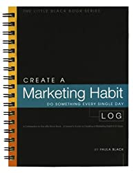 Create A Marketing Habit Log...A Companion to The Little Black Book...A Lawyer's Guide to Creating a