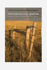 The Plains Political Tradition: Essays on South Dakota Political Tradition Paperback