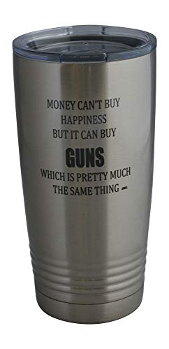 Funny Hunting 20 Oz.Travel Tumbler Mug Cup Money Happiness Guns w/Lid Stainless Steel Hot or Cold Gift