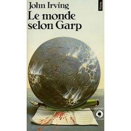 Le Monde selon Garp : roman, Irving, John