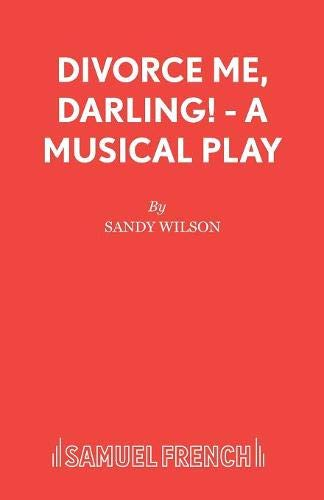 Divorce Me, Darling! - A Musical Play (Acting Edition)