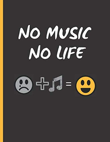 NO MUSIC NO LIFE: 8.5 x 11 inches. Music Songwriting Journal. 100 Pgs Standard Lined & Manuscript Paper and blank lined paper for writing lyrics, ... of music. PIANO, GUITAR, MUSICAL KEYBOARD...