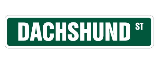 DACHSHUND Street Sign dog lover great owner pet | Indoor/Outdoor | 18