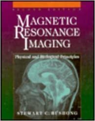Book Magnetic Resonance Imaging: Physical and Biological Principles