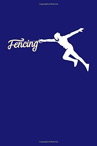 Fencing: Fencing Journal, Fencer Notebook, Diary, Note-Taking, Planner Book, Gift For Practice Or Coach