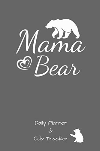 Mama Bear: Daily Planner And Cub Tracker