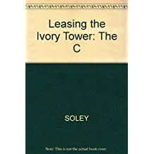 Leasing the Ivory Tower: The Corporate Takeover of Academia