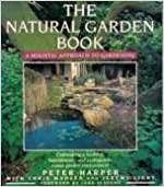 Book The Natural Garden Book: A Holistic Approach to Gardening