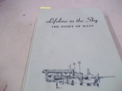 Lifeline In The Sky  The Story Of The U  S  Military Air Transport Service