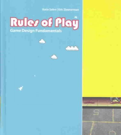 Rules of Play - Game Design Fundamentals by The MIT Press
