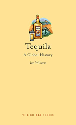 Tequila: A Global History (Edible)