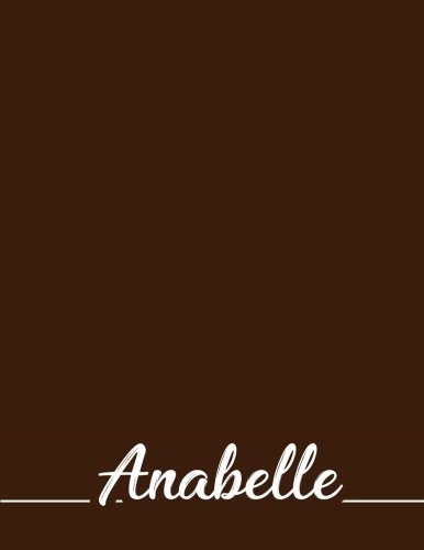 Download Anabelle: 110 Pages 8.5x11 Inches Coffee Pastel Design Journal with Lettering Name, Journal Composition Notebook for Girl pdf