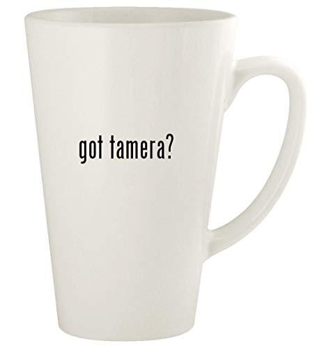 got tamera? - 17oz Ceramic Latte Coffee Mug Cup, White
