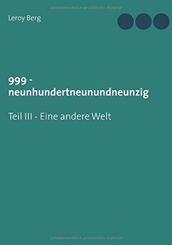 999 - Eine andere Welt: Teil III (999 - Eine neue Welt)