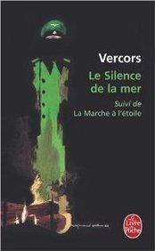 LE SILENCE DE LA MER: SUIVI DE 'LA MARCHE A L'ETOILE'...