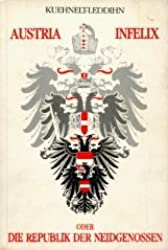 Austria infelix, oder, Die Republik der Neidgenossen (German Edition)