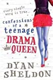 Front cover for the book Confessions of a Teenage Drama Queen by Dyan Sheldon