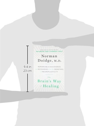 a6d49c850b Amazon.fr - The Brain's Way of Healing: Remarkable Discoveries and  Recoveries from the Frontiers of Neuroplasticity - Norman Doidge - Livres