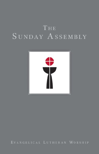 The Sunday Assembly (Using Evangelical Lutheran Worship Book 1)