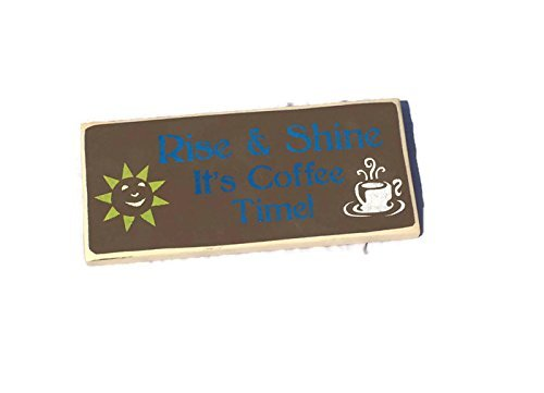 Rise And Shine Its Coffee Time Custom Painted Wood Sign Free Priority - Shipping Times Priority