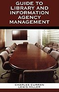 Download Guide to Library & Information Agency Management (05) by Curran, Charles - Miller, Lewis [Paperback (2005)] PDF