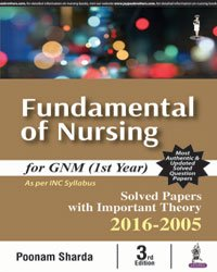 FUNDAMENTAL OF NURSING FOR GNM (1ST YEAR) SOLVED PAPERS WITH IMP.THEORY2016-2015 ebook
