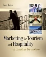 Marketing For Tourism And Hospitality : A Canadian Perspective