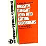 Obesity, Weight Loss and Eating Disorders, Michio Kushi and David Mann, 0870406418