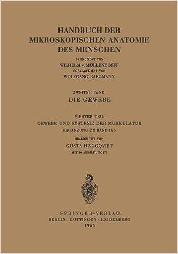 Die Gewebe: Gewebe und Systeme der Muskulatur (Handbuch der ...