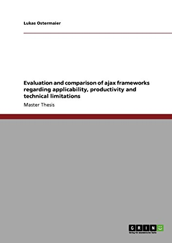 Evaluation and comparison of ajax frameworks regarding applicability, productivity and technical limitations