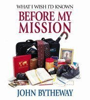 What I Wish I'd Known Before My Mission by John Bytheway (2004-08-02) (John Bytheway Audio)