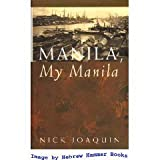 Front cover for the book Manila, my Manila by Nick Joaquin