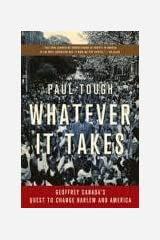 Whatever It Takes: Geoffrey Canada's Quest to Change Harlem and America Paperback