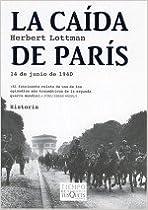 La Caída De París: 14 De Junio De 1940 por Herbert Lottman epub