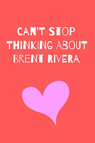 Can't Stop Thinking About Brent Rivera: Fan Novelty Notebook / Journal / Gift / Diary 120 Lined Pages (6